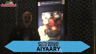 Movie Review | Aiyaary | Rakul Preet Singh | Sidharth Malhotra | #TutejaTalks