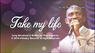 TAKE MY LIFE   Dr Paul Enenche