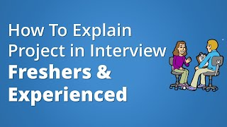 How To Explain Project In Interview Freshers and Experienced
