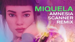 Miquela   Right Back (Amnesia Scanner Remix)