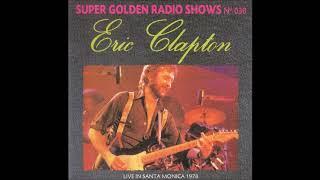 Eric Clapton - Live in Santa Monica (1978) - Bootleg Album