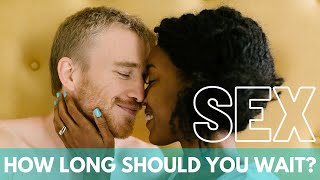 When Is The Right Time To Start Having Sex In A Relationship?