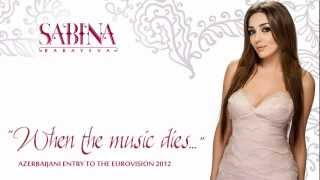 Sabina Babayeva - Eurovision 2012, Azerbaijan - When the Music Dies - Official song