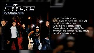 Five: 02. Lay All Your Lovin' On Me (Lyrics)