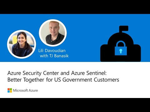 Video | Better together for US government: Azure Security Center + Azure Sentinel