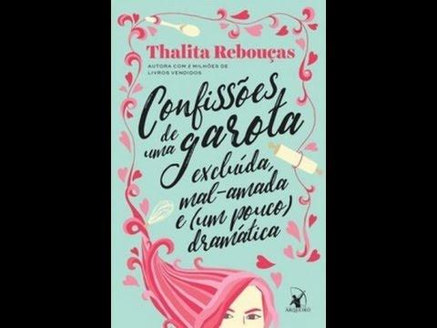 Resenha - Confissões de Uma Garota Excluída, mal-amada e (um pouco) dramática de Thalita Reboucas