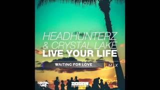 Avicii vs Headhunterz & Crystal Lake - Waiting For Love or Live Your life (BRUSE Mashup)
