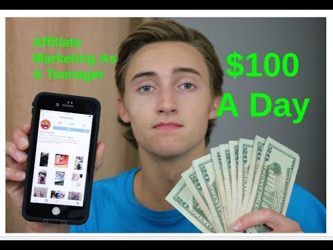 How To Make Money With Affiliate Marketing As A TEENAGER ($100 A Day)