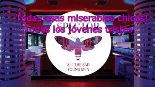 Spector - All The Sad Young Men |Subtitulada Español