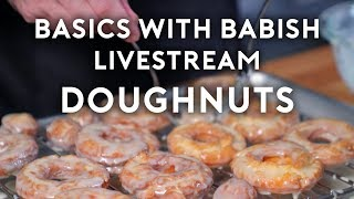 Doughnuts | Basics With Babish Live