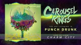 "Carousel Kings ""Punch Drunk"" (Audio)"