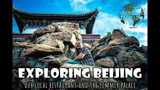 Exploring Beijing - Our Local Restaurant and the Summer Palace