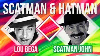 Scatman John, Lou Bega - Scatman & Hatman