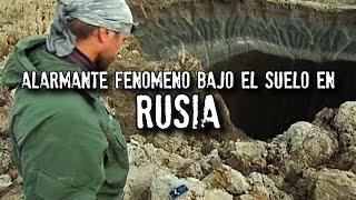 ALARMANTE FENÓMENO BAJO EL SUELO EN RUSIA