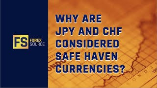 Why Are JPY and CHF considered Safe Haven Currencies?