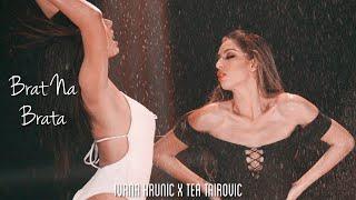 IVANA KRUNIC x TEA TAIROVIC - BRAT NA BRATA (OFFICIAL VIDEO) 4K