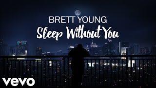 Brett Young - Sleep Without You (Lyrics)
