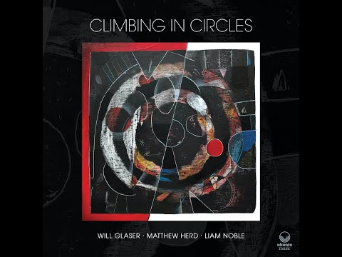 Climbing In Circles Album video online metal music video by WILL GLASER