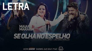 Maiara & Maraisa - Se Olha No Espelho (part. Cristiano Araújo) Letra