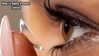 How To Apply Contact Lenses/How To Wear,remove,clean And Store Contact Lenses