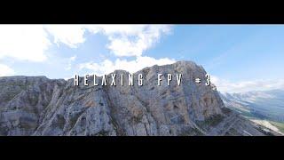 RELAXING FPV #3