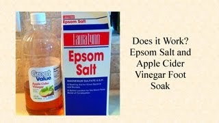 Does It Work? Epsom Salt and Apple Cider Vinegar Foot Soak