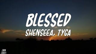 Shenseea   Blessed (feat. Tyga) [Lyrics]😒