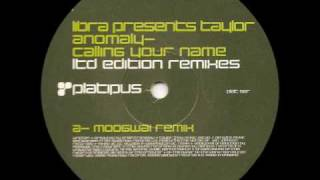 Libra pres Taylor - Anomaly - Calling Your Name (Moogwai Remix)