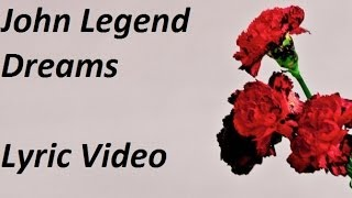John Legend - Dreams Lyric Video