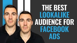 The BEST Lookalike Audience For Facebook Ads