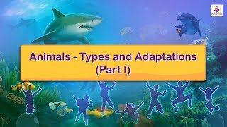 Animals - Types And Adaptations | Science For Kids | Periwinkle