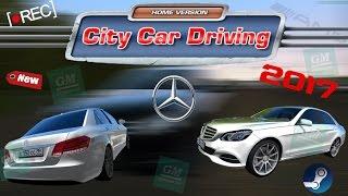 City Car Driving - Mercedes-Benz E-Class Araba Modu Yeni 2017