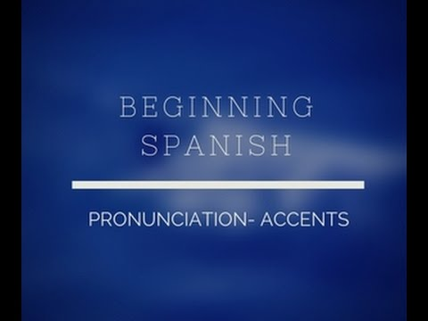 BEGINNING SPANISH-PHONATION-ACCENTS