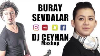 Buray - Sevdalar (Mecnun) DJ Ceyhan Mashup Remix 2017