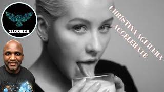 Gambar cover Christina Aguilera - Accelerate - 2LOOKER REACTION
