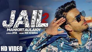 JAIL 2 mp3 song download by Mankirt Aulakh, status, Lyrics