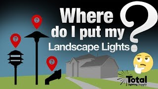 Where Do I Put My LED Low Voltage Outdoor Landscape Lights? By  Total Outdoor Lighting