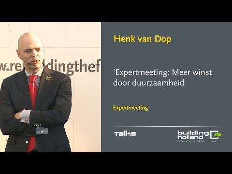 Expertmeeting: Meer winst door duurzaamheid - Henk van Dop