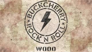Buckcherry – Wood [Audio]