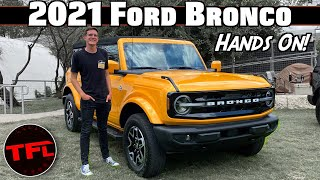 Hands On: Is The New 2021 Ford Bronco Worth The Wait?   Bronco Week Ep.1