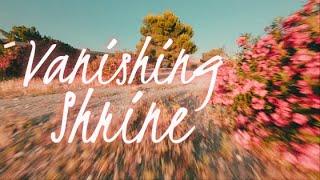 VANISHING SHRINE - CINEMATIC FPV [ReelSteady + Hero7]