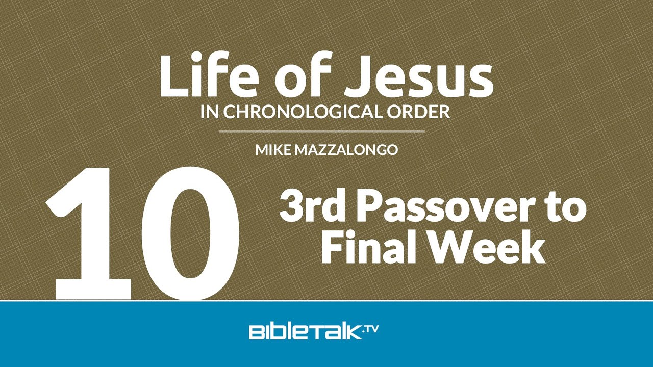10. 3rd Passover to Final Week
