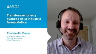 Entrevista con Nicolas Vaquer | Presidente de CAEME y Gerente General de Pfizer Argentina