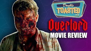 OVERLORD MOVIE REVIEW - Double Toasted Reviews