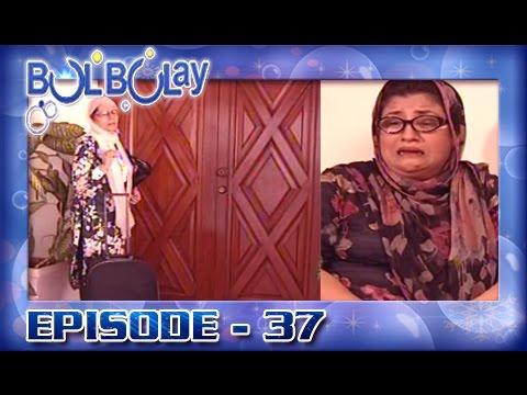 Bulbulay Ep 37