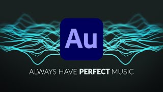 Remix Any SONG To The Perfect Length With Adobe Audition