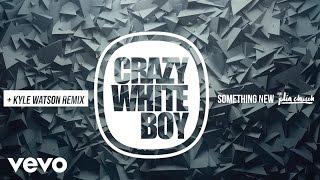 Crazy White Boy   Something New Ft. Julia Church