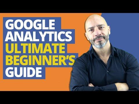 Google Analytics, Ultimate Beginner's Guide - YouTube