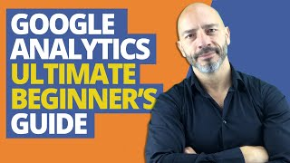Google Analytics, Ultimate Beginner's Guide (2019)