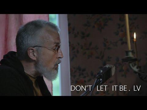 DON'T LET IT BE . LV - Kaspars Dimiters